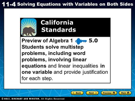 Holt CA Course 1 11-4 Solving Equations with Variables on Both Sides Preview of Algebra 1 5.0 Students solve multistep problems, including word problems,