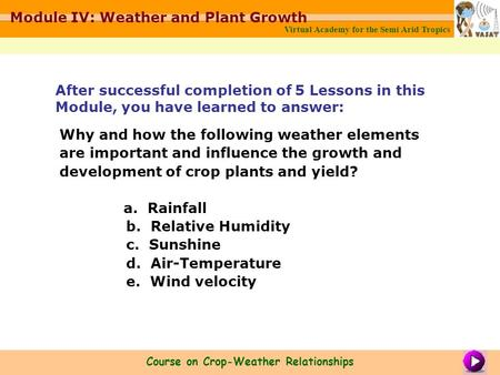 Why and how the following weather elements are important and influence the growth and development of crop plants and yield? a. Rainfall b. Relative Humidity.