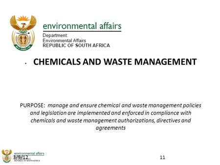 3/9/12 PURPOSE: manage and ensure chemical and waste management policies and legislation are implemented and enforced in compliance with chemicals and.