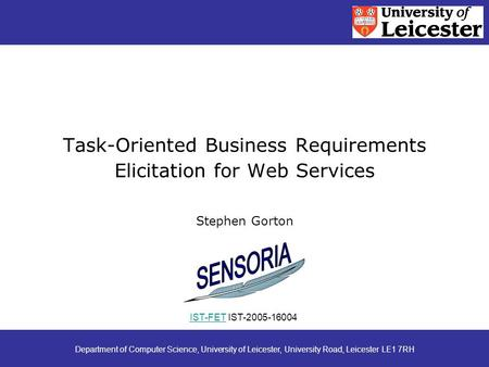 Task-Oriented Business Requirements Elicitation for Web Services Stephen Gorton Department of Computer Science, University of Leicester, University Road,