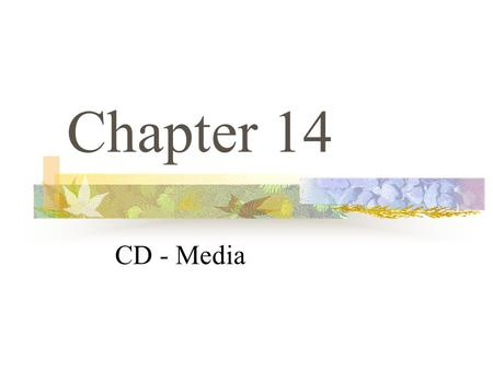Chapter 14 CD - Media. CD-ROM Drives Developed in the late 1970's by Sony and Philips as a replacement for vinyl records Used for music but later discovered.