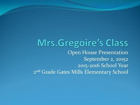 Open House Presentation September 2, 20152 2015-2016 School Year 2 nd Grade Gates Mills Elementary School.