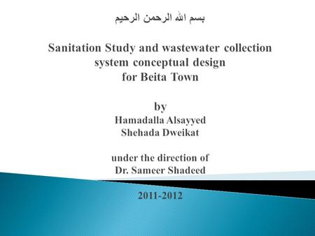  Sanitation situation reflects the development of communities.  Health of people is also related to the sanitation situation.  Existing of sewerage.