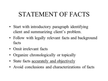 STATEMENT OF FACTS Start with introductory paragraph identifying client and summarizing client's problem. Follow with legally relevant facts and background.