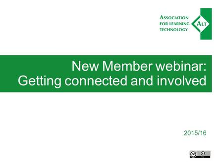 New Member webinar: Getting connected and involved 2015/16.