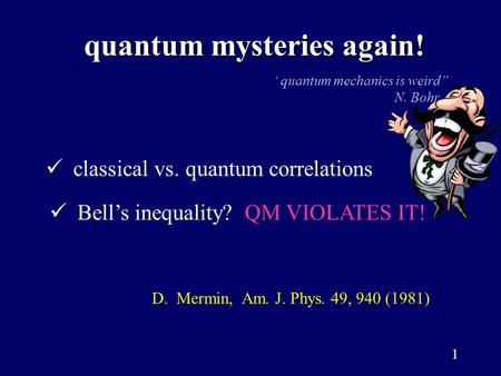 quantum vs classical mechanics The peculiar features of quantum mechanics, previously reserved for small   model types, with classical lattice models, of discrete nonlinear schrödinger equa -  shifted compared to the position they would have had without colliding this.
