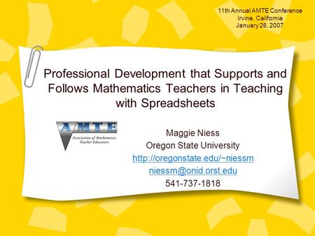 Professional Development that Supports and Follows Mathematics Teachers in Teaching with Spreadsheets Maggie Niess Oregon State University