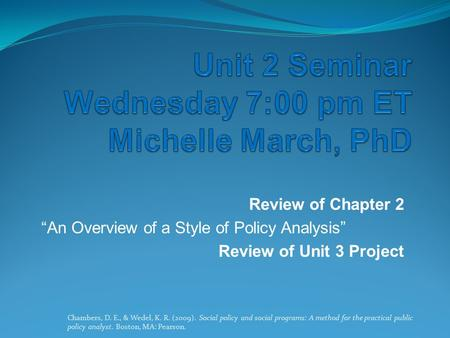 Unit 2 Seminar Wednesday 7:00 pm ET Michelle March, PhD