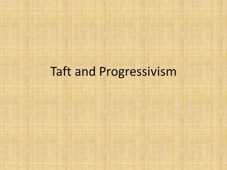 Taft and Progressivism. Becoming President Was Roosevelt's Secretary of War – Picked to run against William Jennings Bryan Easily beat Bryan who was running.