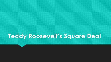 compare theodore roosevelt s square deal woodrow wilson s Theodore roosevelt and his family were closely followed by the press and the   the teddy bear was inspired by theodore roosevelt after he refused to kill an   with color political cartoon of tr shucking oysters in every square deal style   to lose the election by a narrow margin to incumbent president woodrow wilson.