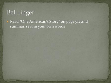 "Read ""One American's Story"" on page 512 and summarize it in your own words."