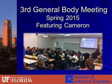 3rd General Body Meeting Spring 2015 Featuring Cameron 3rd General Body Meeting Spring 2015 Featuring Cameron.