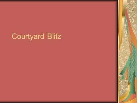 Courtyard Blitz. The context of the class project is a courtyard area which contains a table and chairs for sitting and a garden in much need of some.