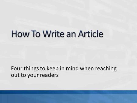Four things to keep in mind when reaching out to your readers.