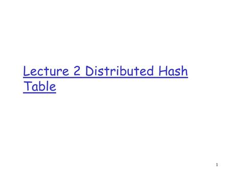 Lecture 2 Distributed Hash Table