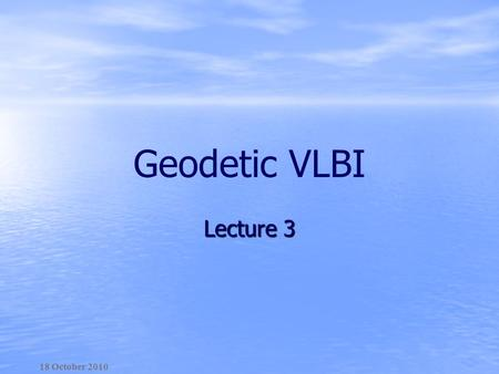 Geodetic VLBI Lecture 3 18 October 2010. Lecture plan 1. Quasars as astrophysical objects 2. Redshift 3. Spectral analysis 4. Super luminous relativistic.