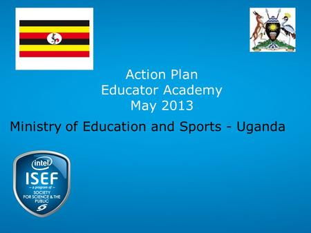 Action Plan Educator Academy May 2013 Ministry of Education and Sports - Uganda.