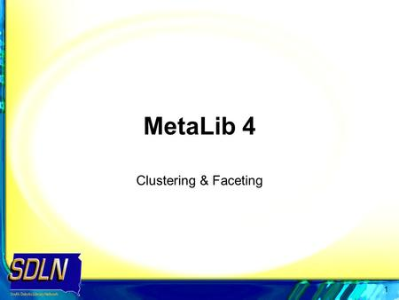 1 MetaLib 4 Clustering & Faceting. 2 Custering & Faceting MetaLib 4.0x introduces clustering and faceting of search results, providing the user with new.