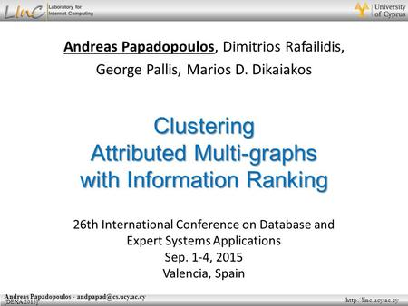 Andreas Papadopoulos - [DEXA 2015] Clustering Attributed Multi-graphs with Information Ranking 26th International.