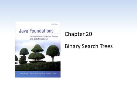 Chapter 20 Binary Search Trees
