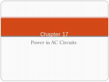 Power in AC Circuits Chapter 17. Active Power In dc circuits, for example, the only power relationship you encounter is P =VI watts. This is referred.