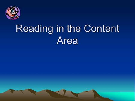 Reading in the Content Area Goals Teacher and Student Editions Additional Resources Science Academic Plan Explore Science Materials.