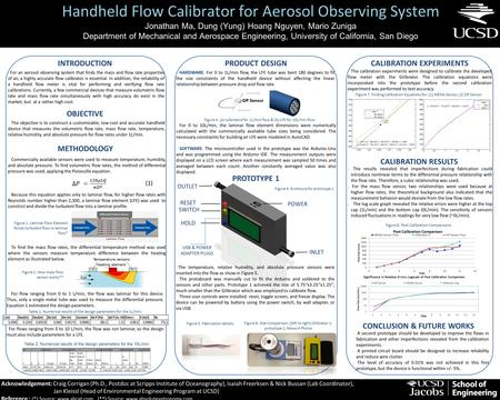 Handheld Flow Calibrator for Aerosol Observing System Jonathan Ma, Dung (Yung) Hoang Nguyen, Mario Zuniga Department of Mechanical and Aerospace Engineering,