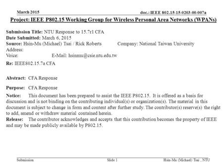 Doc.: IEEE 802.15-15-0203-00-007a Submission March 2015 Hsin-Mu (Michael) Tsai, NTUSlide 1 Project: IEEE P802.15 Working Group for Wireless Personal Area.