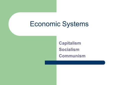 economic systems capitalism essay There are 4 types of economic systems first, traditional, based on a barter economy production, exchange and distribution are based on customs and traditions.