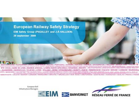 European Railway Safety Strategy EIM Safety Group (PhGALLEY and J-Å HALLDEN) 29 september 2009.