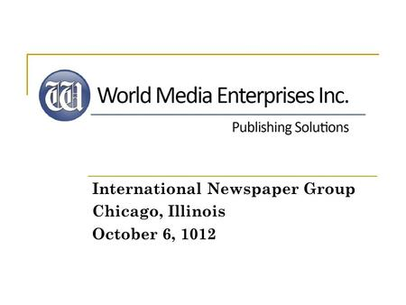 International Newspaper Group Chicago, Illinois October 6, 1012.