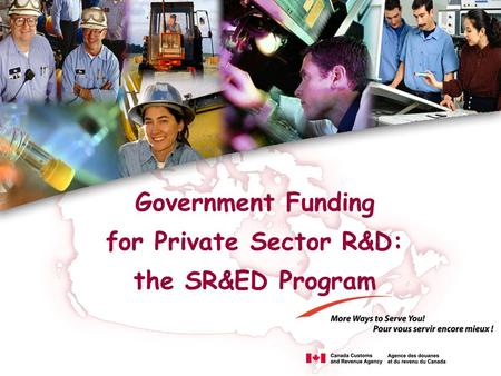 Government Funding for Private Sector R&D: the SR&ED Program.