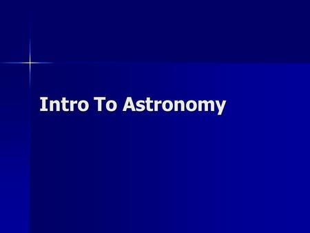 Intro To Astronomy.