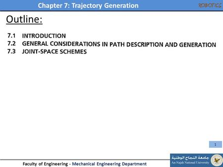Chapter 7: Trajectory Generation Faculty of Engineering - Mechanical Engineering Department ROBOTICS Outline: 1.