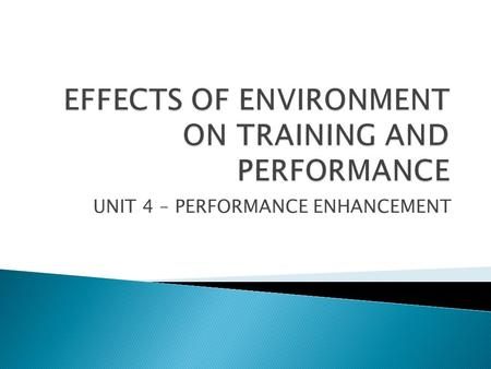 EFFECTS OF ENVIRONMENT ON TRAINING AND PERFORMANCE