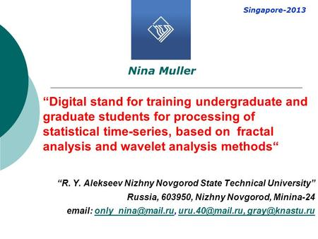 """Digital stand for training undergraduate and graduate students for processing of statistical time-series, based on fractal analysis and wavelet analysis."