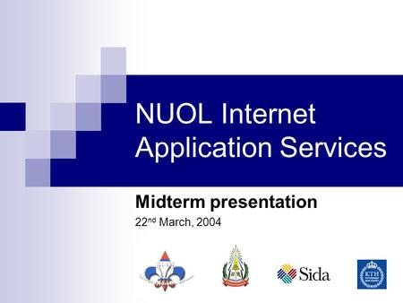NUOL Internet Application Services Midterm presentation 22 nd March, 2004.
