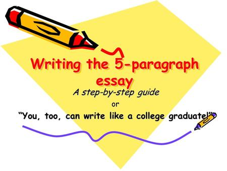 Writing the 5-paragraph essay