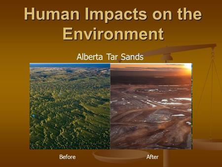 Human Impacts on the Environment Before After Alberta Tar Sands.