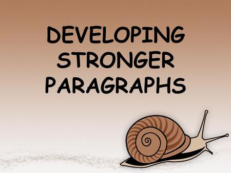 DEVELOPING STRONGER PARAGRAPHS. What is a paragraph?