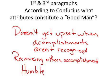 "1 st & 3 rd paragraphs According to Confucius what attributes constitute a ""Good Man""?"