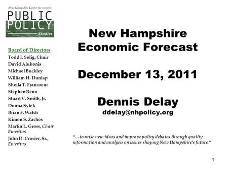 "1 ""…to raise new ideas and improve policy debates through quality information and analysis on issues shaping New Hampshire's future."" New Hampshire Economic."
