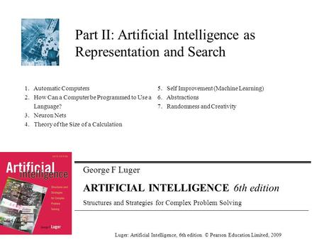 George F Luger ARTIFICIAL INTELLIGENCE 6th edition Structures and Strategies for Complex Problem Solving Part II: Artificial Intelligence as Representation.