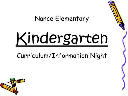 Nance Elementary Kindergarten Curriculum/Information Night.