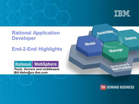 Rational Application Developer End-2-End Highlights Tools, Servers and middleware