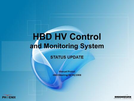 HBD HV Control and Monitoring System STATUS UPDATE Manuel Proissl HBD Meeting 09/30/2008.