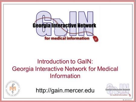 Introduction to GaIN: Georgia Interactive Network for Medical Information  Rev. 2014.12.01 AM.