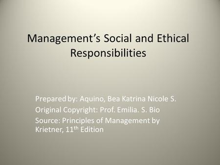 ethical responsibilities of companies Businesses have to gain more ethical and social responsibilities to their behaviour.