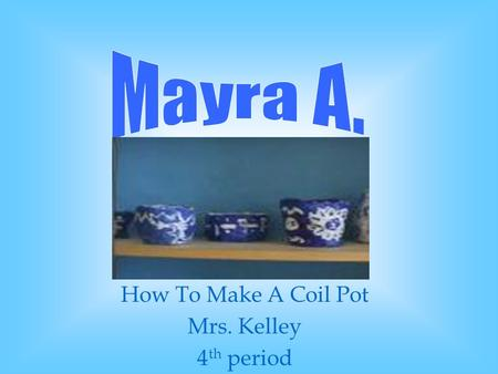 How To Make A Coil Pot Mrs. Kelley 4 th period. Coil pots are usually quite large as for pinch pots a usually quite small. Coiling is one of the loveliest.