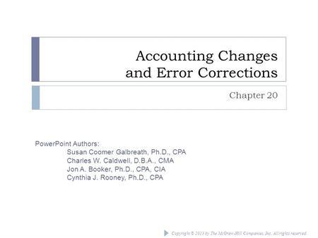 accounting changes and error analysis Chapter 22- accounting changes & errors change in accounting principle error analysis type of error.